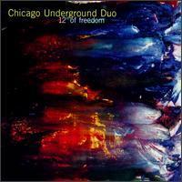 Chicago Underground Duo: 12 Degrees of Freedom