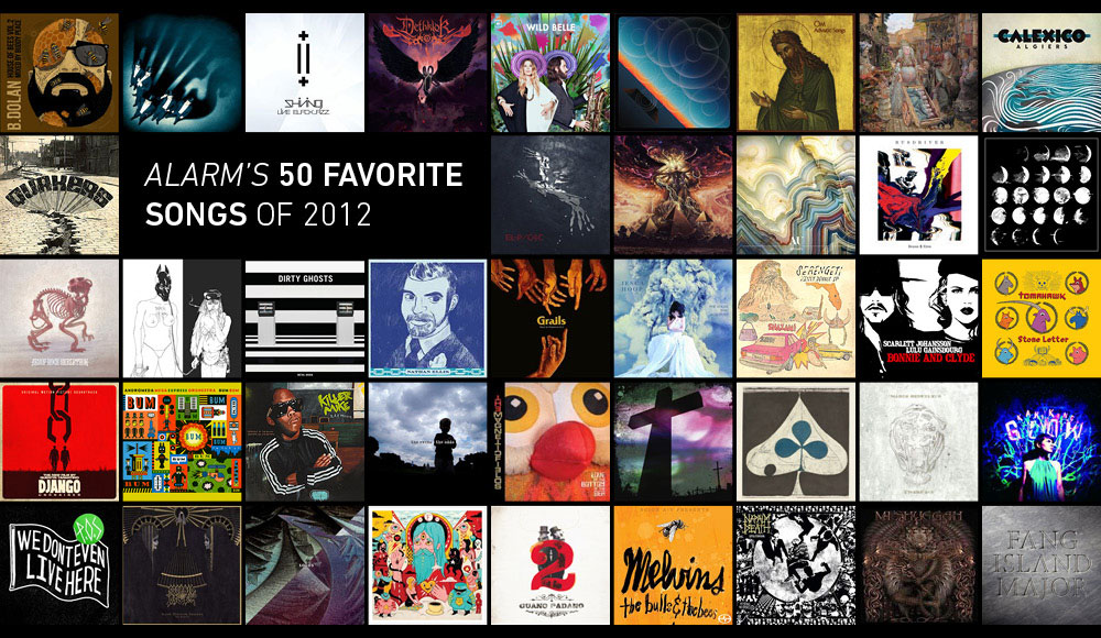 ALARM's 50 Favorite Songs of 2012