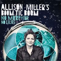 Allison Miller's Boom Tic Boom: No Morphine, No Lilies