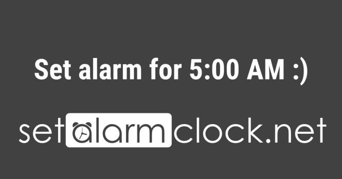 Set Alarm For 5 00 Am