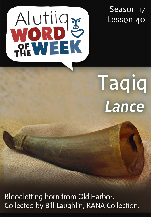 Lance-Alutiiq Word of the Week-March 29