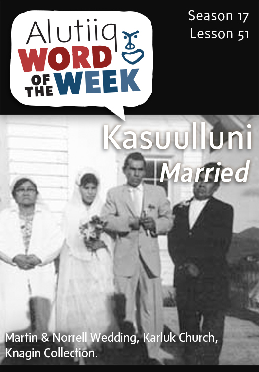 Married-Alutiiq Word of the Week-June 14