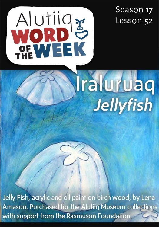 Jellyfish-Alutiiq Word of the Week-June 20