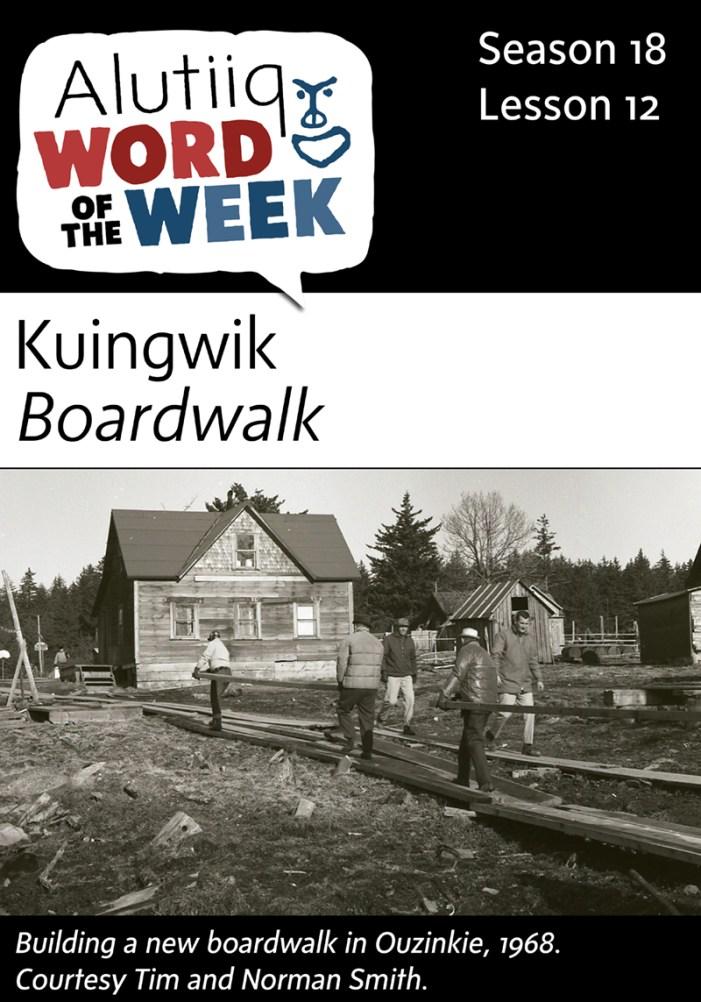 Boardwalk-Alutiiq Word of the Week-September 13