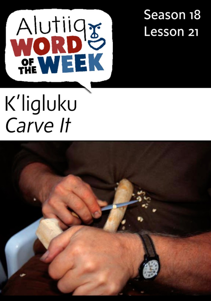 Carving-Alutiiq Word of the Week-November 15th