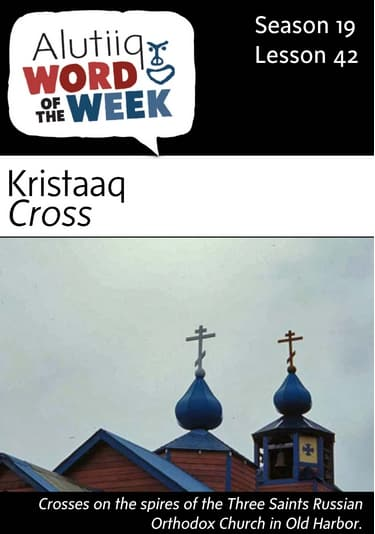 Cross-Alutiiq Word of the Week-April 16th