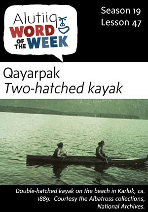 Two-Hatched Kayak-Alutiiq Word of the Week-May 21st