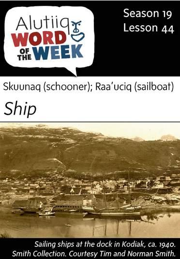 Ship/Schooner-Alutiiq Word of the Week-April 30