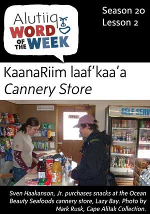 Cannery Store-Alutiiq Word of the Week-July 9th