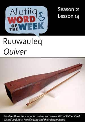 Quiver-Alutiiq Word of the Week-September 30th
