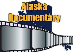 Film Project Presents the History and Identity of Alaska