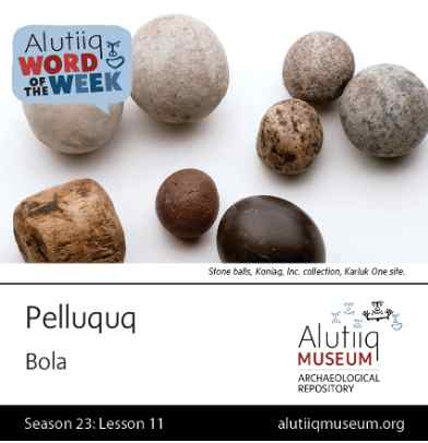 Bola-Alutiiq Word of the Week-September 6th