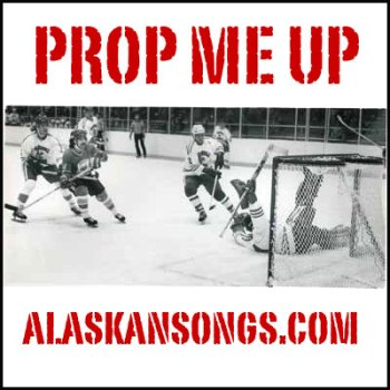 prop Me Up-alskansongs.com