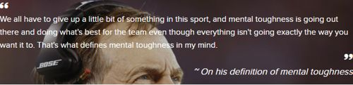 Bill Belichick Quote On His Definition of Mental Toughness