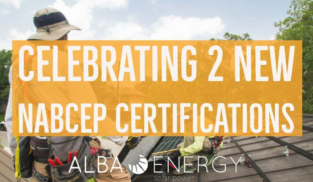 Alba Energy Solar Professionals Earn Industry's Most Prestigious Certification