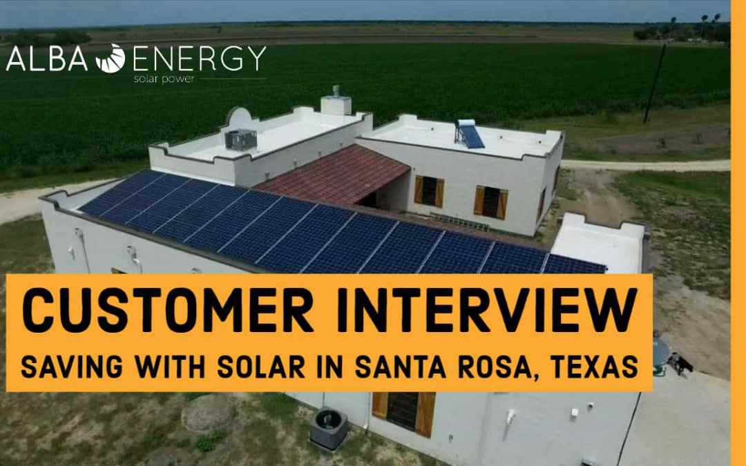 Customer Interview: Going Solar In Santa Rosa Texas
