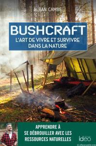 Bushcraft suivez le guide alban cambe