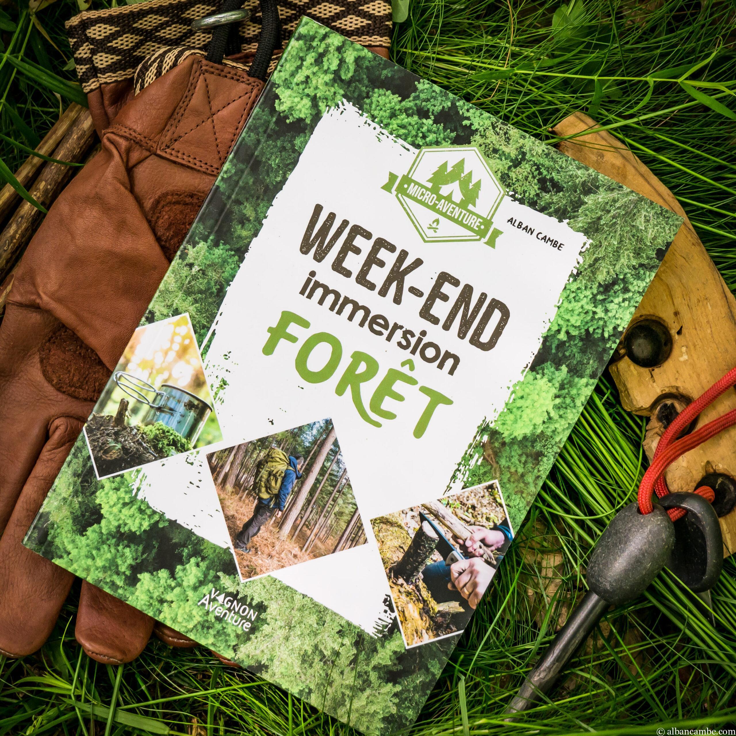 Le guide du bivouac : microaventure – week-end immersion forêt