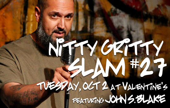Nitty Gritty Slam #27 Featuring John Blake at Valentine's on Tuesday, October 2
