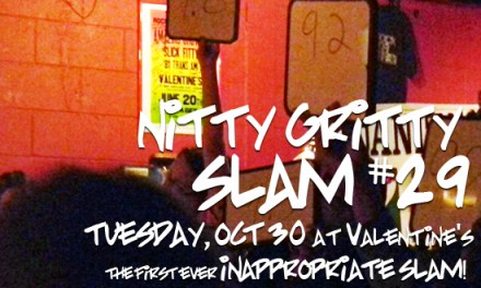 Nitty Gritty Slam Presents The First Inappropriate Slam at Valentine's on Tuesday, October 30