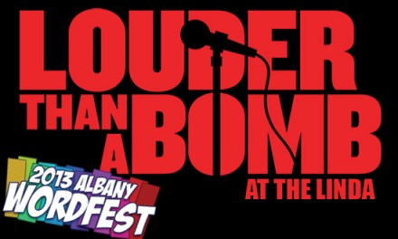 2013 Albany Word Fest – Wednesday, April 17 – Louder Than A Bomb