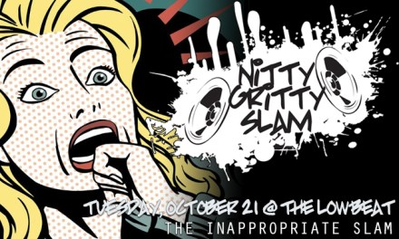 Nitty Gritty Slam #80 – The 3rd Annual Inappropriate Slam