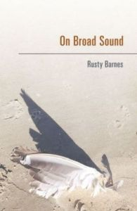 On Broad Sound by Rusty Barnes
