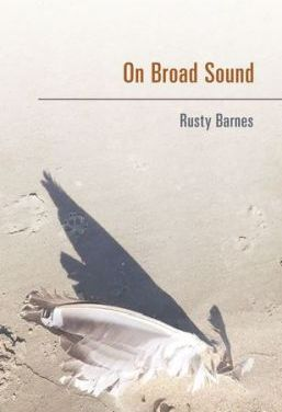 """Review: """"On Broad Sound"""" by Rusty Barnes"""