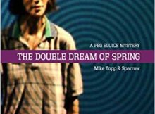 The Double Dream of Spring: A Peg Sluice Mystery