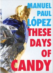 """""""These Days of Candy"""" by Manuel Paul López"""
