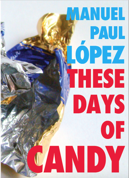 """Review: """"These Days of Candy"""" by Manuel Paul López"""