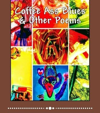 """""""Coffee Ass Blues & Other Poems"""" by R.M. Engelhardt"""
