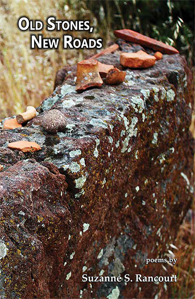 """""""Old Stones, New Roads"""" by Suzanne S. Rancourt"""