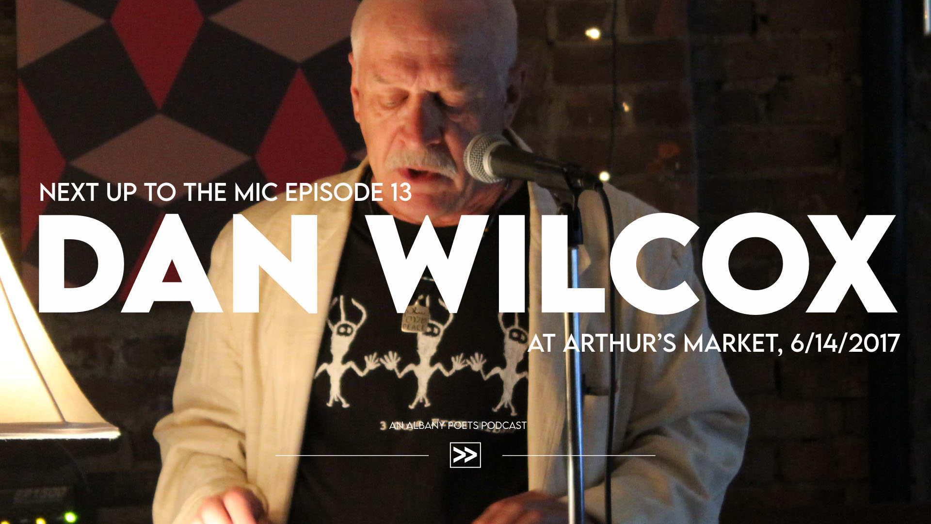 Next Up to The Mic Episode 13: Dan Wilcox at Arthur's Market