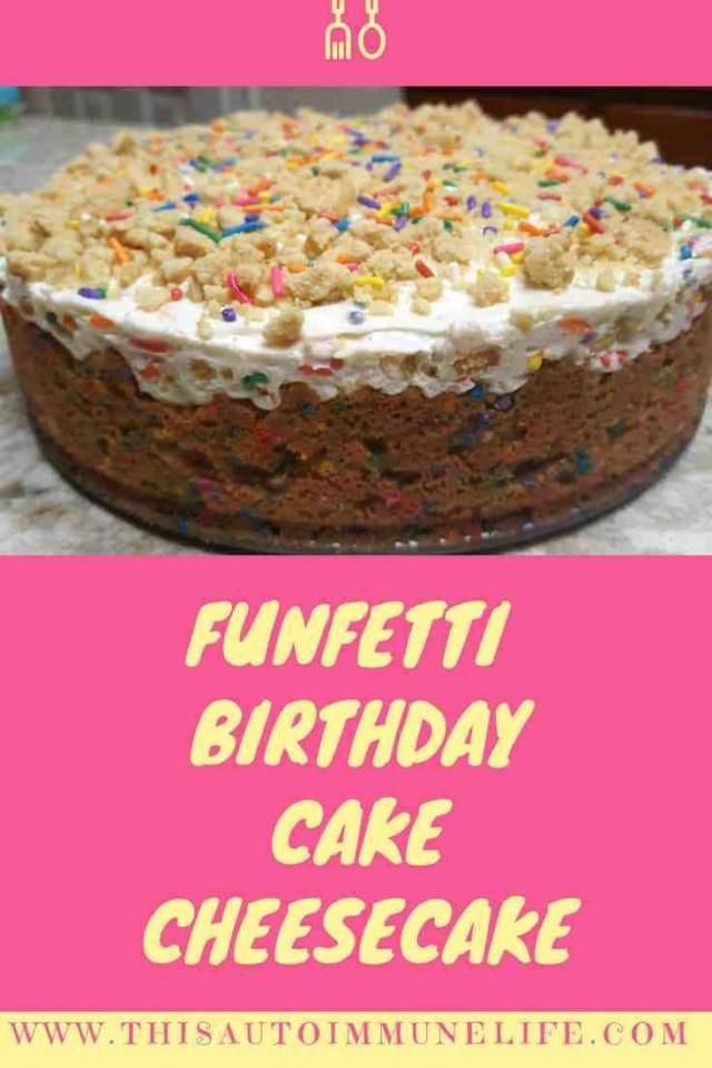 Birthday Cake Cheesecake Funfetti Birthday Cake Cheesecake Cheesecake Pinterest Cake