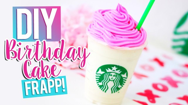 Birthday Cake Starbucks Diy Starbucks Birthday Cake Frappuccino Youtube