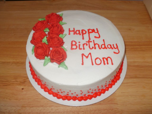 Birthday Cakes For Mom The Many Adventures Of A Sunflour Cake Mom Happy Birthday To The