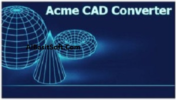 Acme CAD Converter 2019 8.9.8.1491 With Crack Free Download(AlBasitSoft.Com)