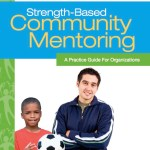Strength-Based Community Mentoring - A Practice Guide For Organizations