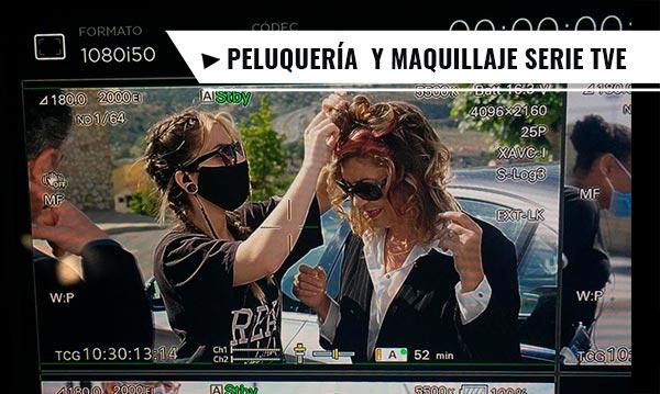 Maquillaje y Peluquería para Serie de TVE