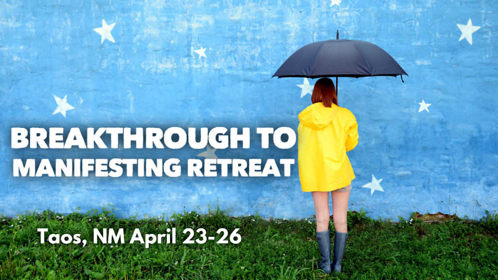 Breakthrough To Manifesting Retreat