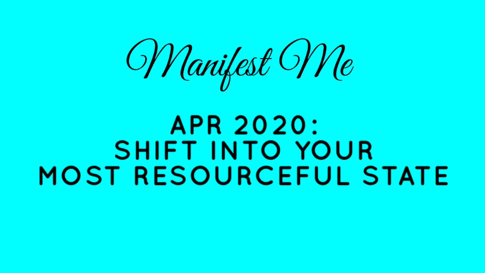 Shift Into Your Most Resourceful State
