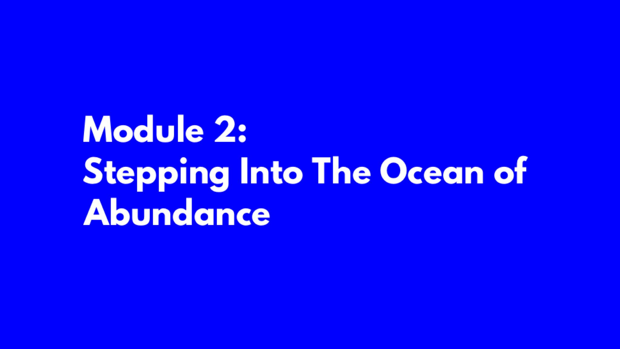 Module 2: Ocean of Abundance