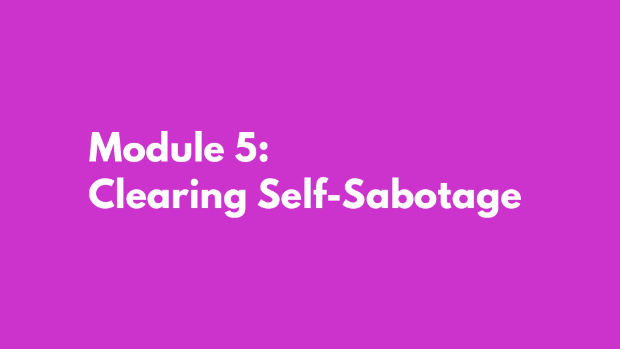 Model 5: Clearing Self-Sabotage