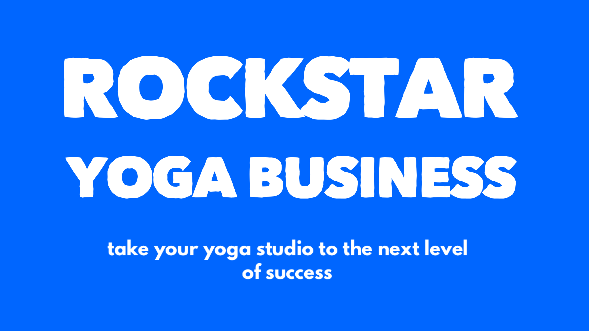 Rockstar Yoga Business for Yoga Studio Owners