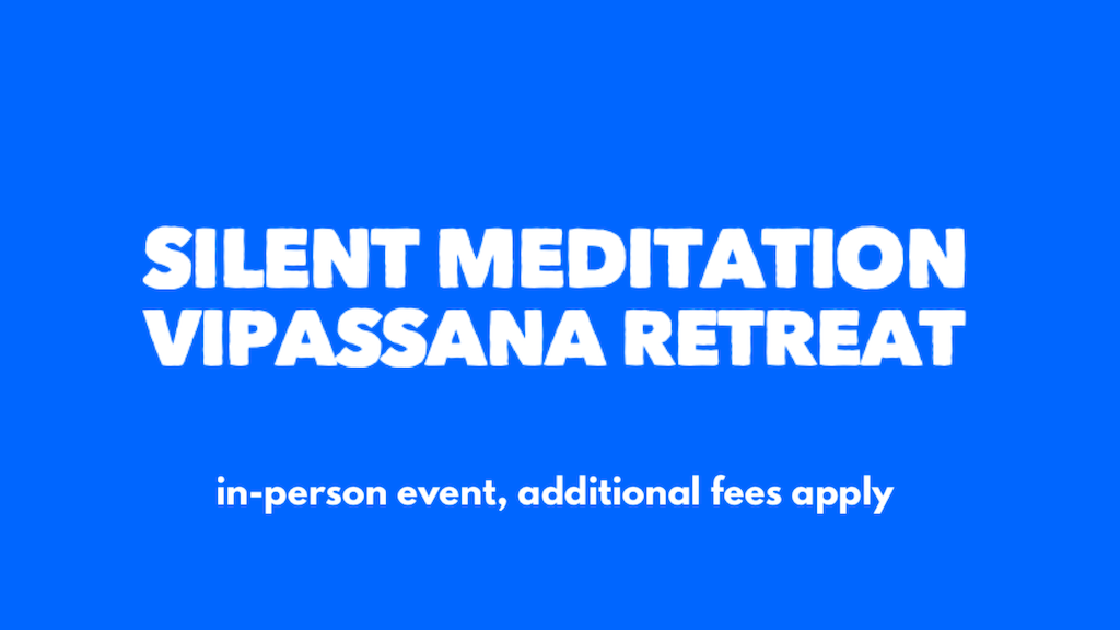 Silent Meditation Vipassana Retreat