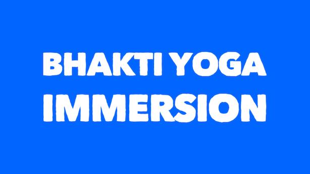 Bhakti Yoga Immersion