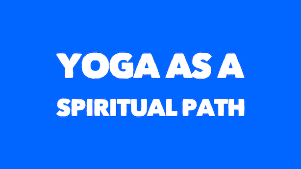 Yoga As A Spiritual Path