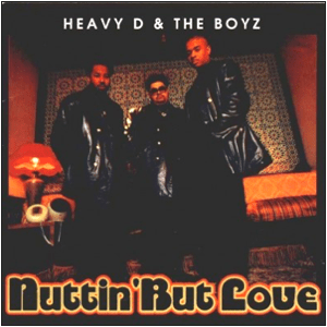 Visual Album Review: Heavy D and the Boyz – Nuttin' but Love