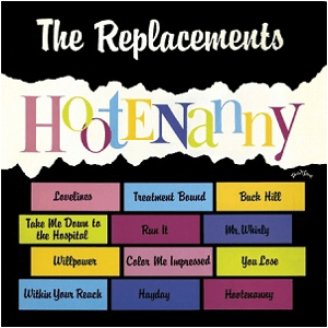 Visual Album Review: The Replacements – Hootenanny